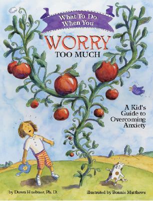 What to Do When You Worry Too Much By Huebner, Dawn, Ph.D./ Matthews, Bonnie (ILT)
